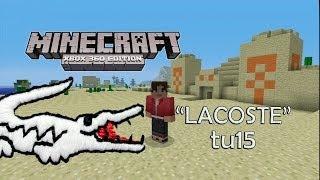 "Minecraft: Xbox 360 Semilla / Seed ""LACOSTE"" TU15"