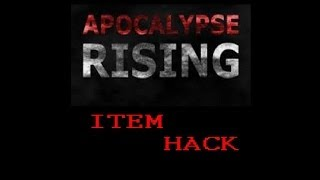 APOCALYPSE RISING ITEM HACK! JUNE 2014 *In Progress*