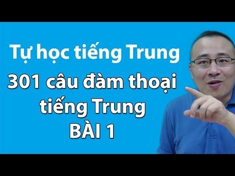 301 câu đàm thoại tiếng trung Bài 1 - Tự học tiếng Trung