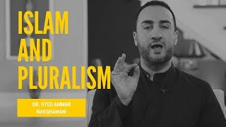 04 -  Sayed Ammar Nakshawani - Islam and the question of Pluralism
