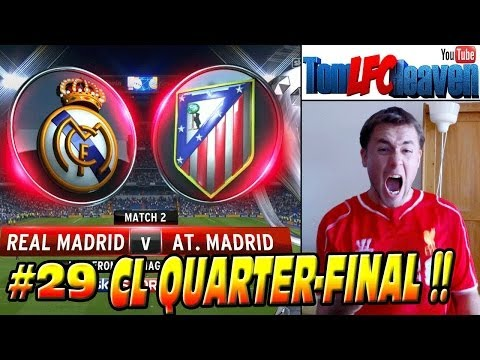 FIFA 14 Atletico Madrid Career #29 REAL MADRID CL QUARTER-FINAL!!