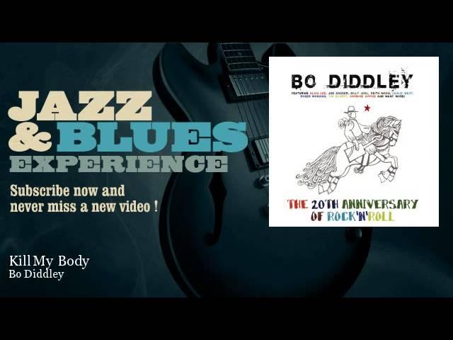 Bo Diddley - Kill My Body - feat. Alvin Lee, Tim Bogert, Carmine Appice, Daniel Moore, Matthew Moore