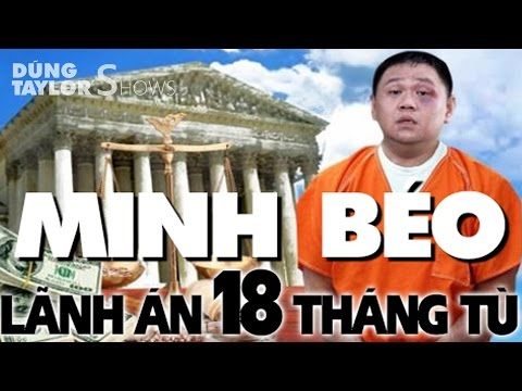 Xét xử Minh Béo: 2 tội dâm ô, 18 tháng tù & trục xuất khỏi Mỹ