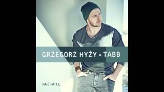 Grzegorz Hyży & TABB - NA chwilę