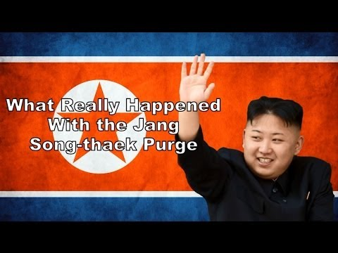 What Really Happened With the Jang Song thaek Purge