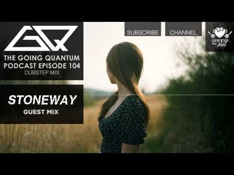 GQ Podcast - Dubstep Mix & Stoneway Guest Mix [Ep.104]