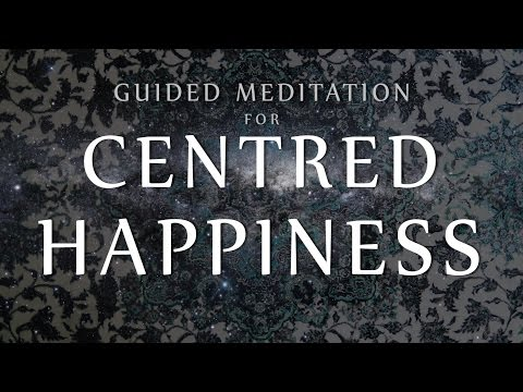 Guided Meditation for Centred Happiness (Free MP3 Download)