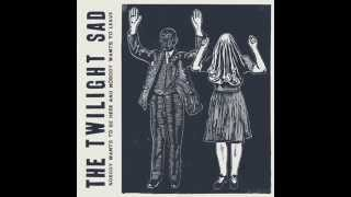The Twilight Sad There's A Girl In The Corner (Official
