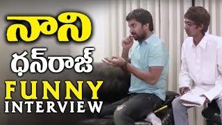 Nani & Dhanraj Funny Interview