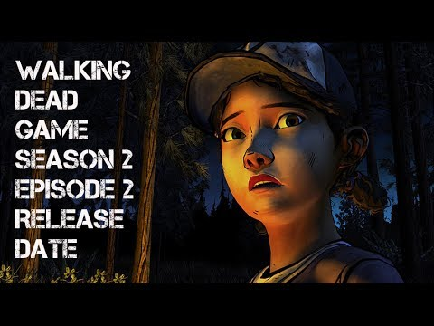 Walking Dead Game Season 2 Episode 2 RELEASE DATE!