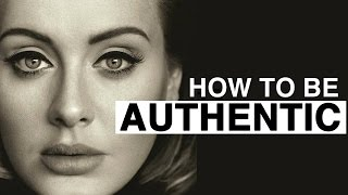 Adele: How to Be Authentic