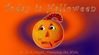 "Today is Halloween -- A song for Kids - by artist In A World from the ""13 Nights of Halloween"" album"