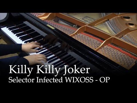 Killy Killy Joker - Selector Infected WIXOSS OP [piano]