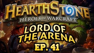 Hearthstone: Lord of the Arena - Episode 41