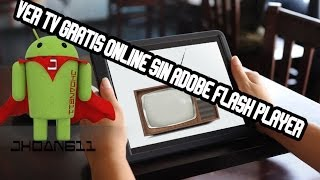 Ver TV Gratis Online Para Android Sin Adobe Flash Player