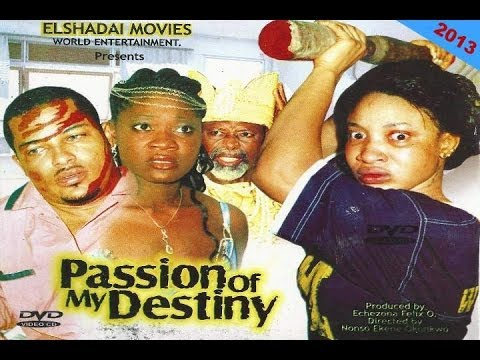 Passion Of My Destiny 1 - Nigerian Movies 2013