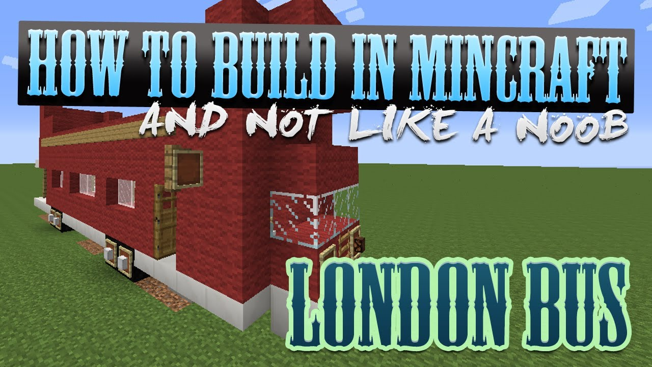 how to build london bus minecraft tutorials youtube. Black Bedroom Furniture Sets. Home Design Ideas