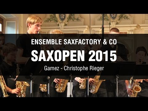 SaxOpen 2015 – SaxFactory & Co – Gamez, Christophe Rieger