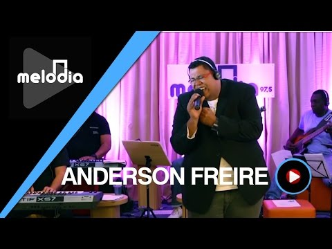 Anderson Freire - Primeira Essência - Melodia Ao Vivo