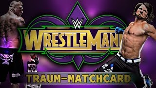 Meine realistische WrestleMania 34 Dream-Matchcard (Deutsch/German)