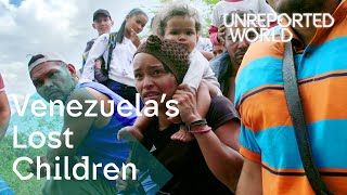 Venezuela's children flee the country's worsening crisis  | Unreported World