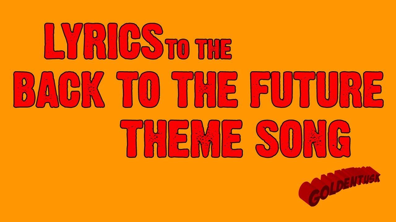 Goldentusk s back to the future theme song lyrics youtube