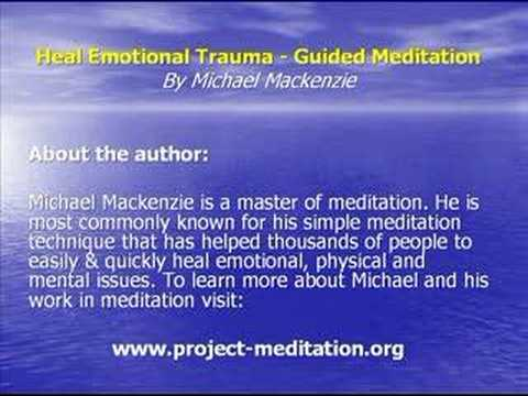 Heal Emotional Trauma - Guided Meditation