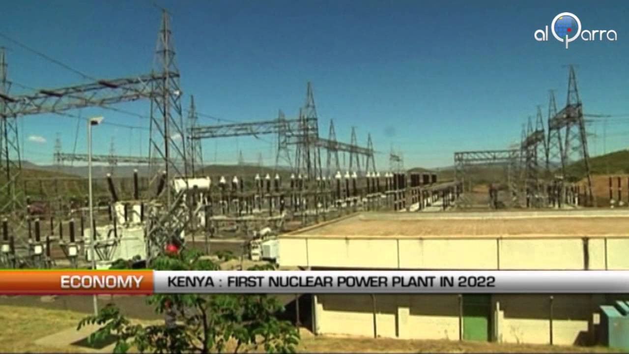 Kenya: First Nuclear Power Plant in 2022 