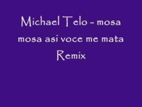 Michael Telo - mosa mosa asi voce me mata Remix