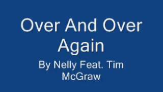 Over & Over Again Nelly Ft. Tim McGraw