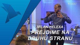 Milan Helexa - Prejdime na druhú stranu
