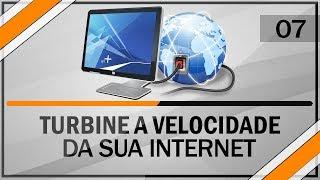 Como Turbinar Velocidade Da Internet 100% Funcional #7