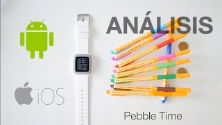 Análisis Pebble Time, smartwatch para Android / iOS