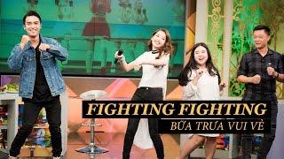 """Chi Pu   Fighting Fighting Version """"lầy lội"""" tại Bữa Trưa Vui Vẻ cùng Vân Anh, Công Dương"""