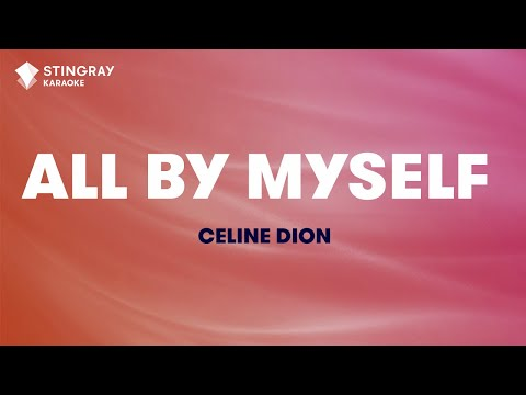 "All By Myself in the Style of ""Celine Dion"" with lyrics (no lead vocal)"