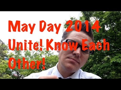 MayDay2014 | Solidarity We Must Know And Connect With Each Other