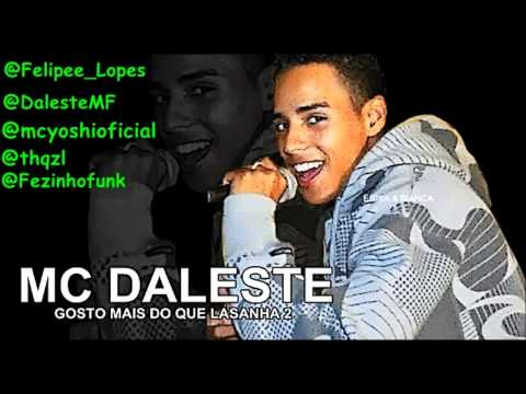 MC DALESTE E YOSHI GOSTO MAIS DO QUE LASANHA 2 ♫♪  (PRODUZIDA) LANCAMENTO 2012