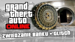 GTA V Online Zwiedzamy Bank + GLITCH / Secret Bank Vault