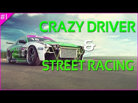 Crazy Drivers - Dangerous Movements - Drift -Street Racing and Funny Moments # 1
