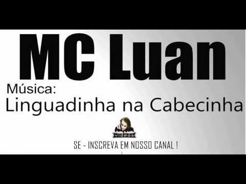 MC Luan - Linguadinha na Cabecinha ♪ ( Lançamento Oficial ) 2013