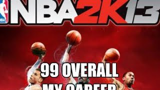 NBA 2K13- How To Get A 99 Overall My Career + MAX FANS