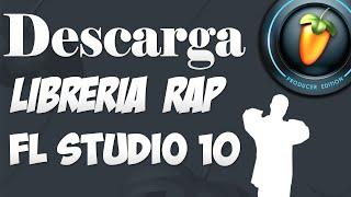 Como Descargar Librerias De Rap Para El Fl Studio 2014