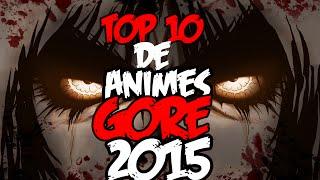 Top 10 Animes GORE│2015