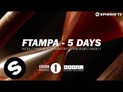 Ftampa - 5 Days (BBC Radio 1 World Premiere by Martin Garrix)