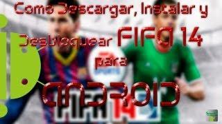 Como Descargar, Instalar Y Desbloquear FIFA 14 Para Android