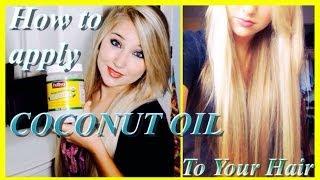 ♔ How To Apply COCONUT OIL ♔ Grow Long, Healthy Hair
