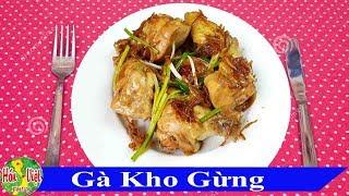 Món GÀ KHO GỪNG Đậm Đà Thơm Ngon Khó Cưỡng - Bí Quyết cho người chán cơm  | Hồn Việt Food