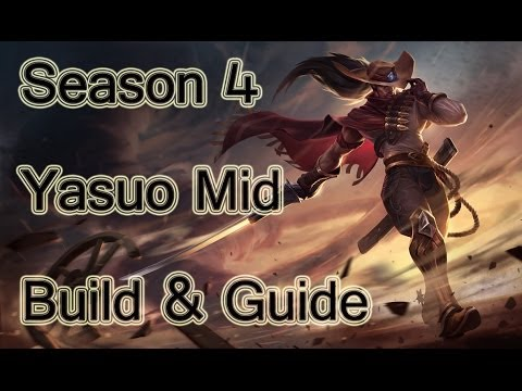 League of Legends - Mid Yasuo Build / Guide - Season 4