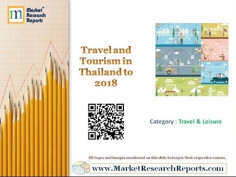 Travel and Tourism in Thailand to 2018