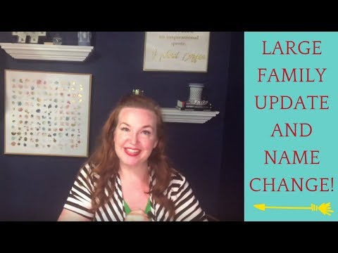 Large Family Management Update, Name Change, and Funny Stories!